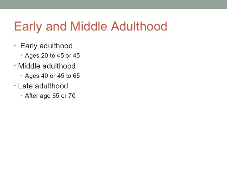 Development in Early & Middle Adulthood