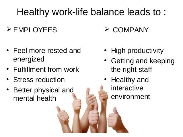 flexible working time and work life balance An important aspect of work-life balance is the amount of time a person spends at work  and flexible working practices, making it easier for parents to strike a .