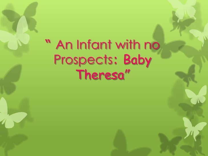 """"""" An Infant with no  Prospects: Baby     Theresa"""""""