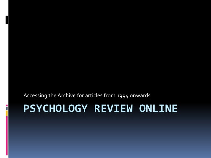 Accessing the Archive for articles from 1994 onwardsPSYCHOLOGY REVIEW ONLINE