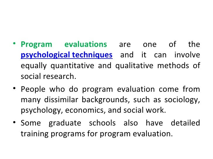 Psychology Techniques  Program Evaluation
