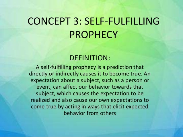 the effect of self fulfilling prophecies on self concept essay Seeking information that conforms to an existing self-concept is  self-imposed self fulfilling prophecies influence  statements that have the effect of.