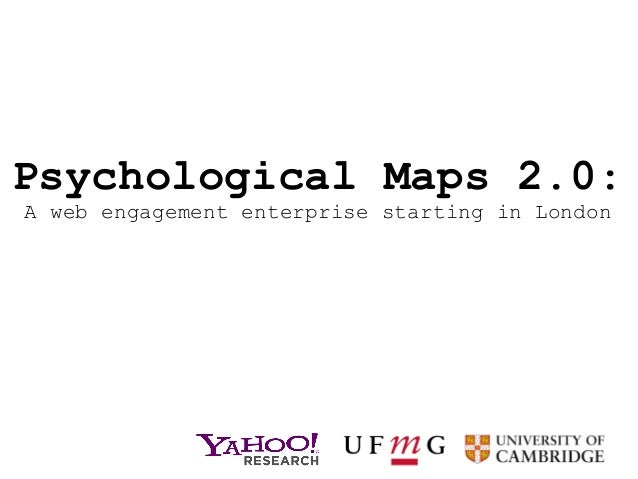 Psychological Maps 2.0:A web engagement enterprise starting in London