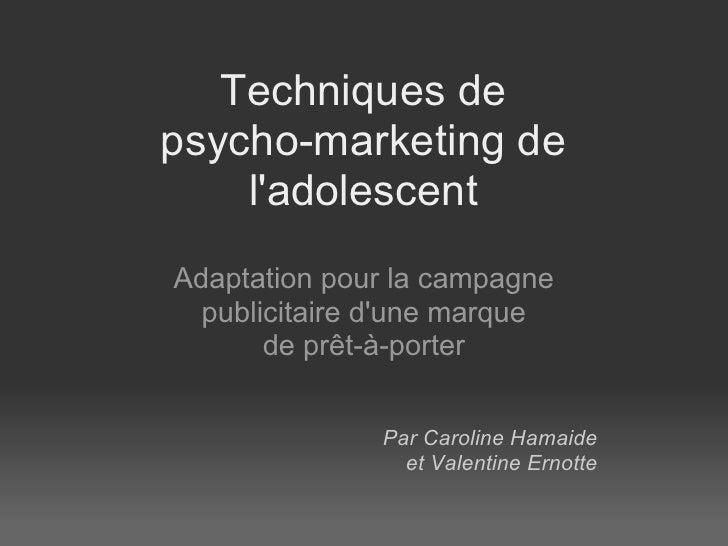 Techniques depsycho-marketing de    ladolescentAdaptation pour la campagne  publicitaire dune marque       de prêt-à-porte...