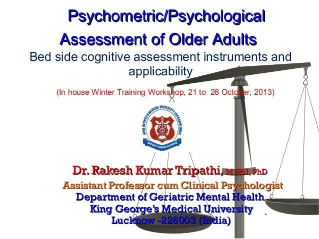 Psychometric/PsychologicalPsychometric/Psychological Assessment of Older AdultsAssessment of Older Adults Bed side cogniti...