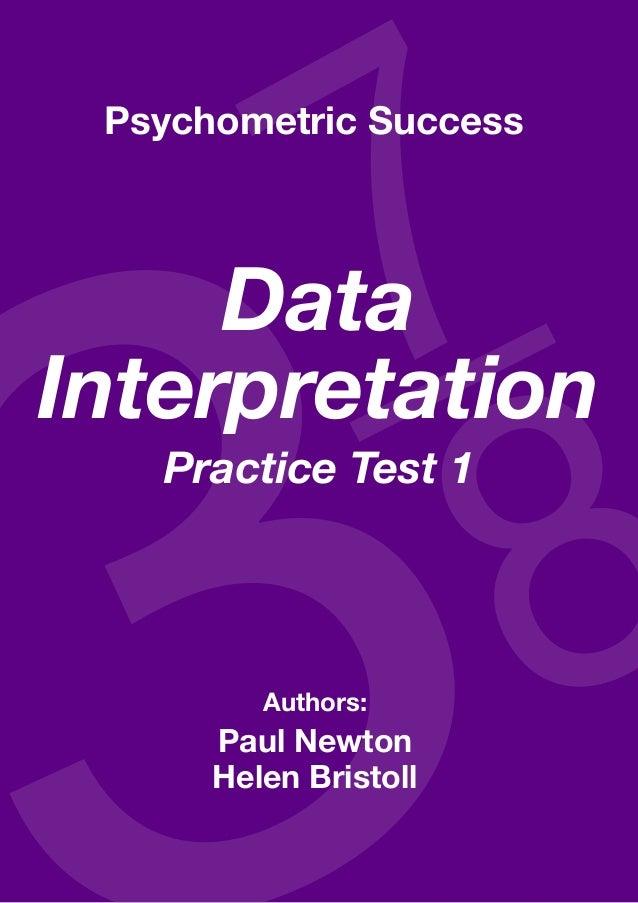 Copyright www.psychometric-success.com Page  Data Interpretation—Practice Test 1 Authors: Paul Newton Helen Bristoll ...
