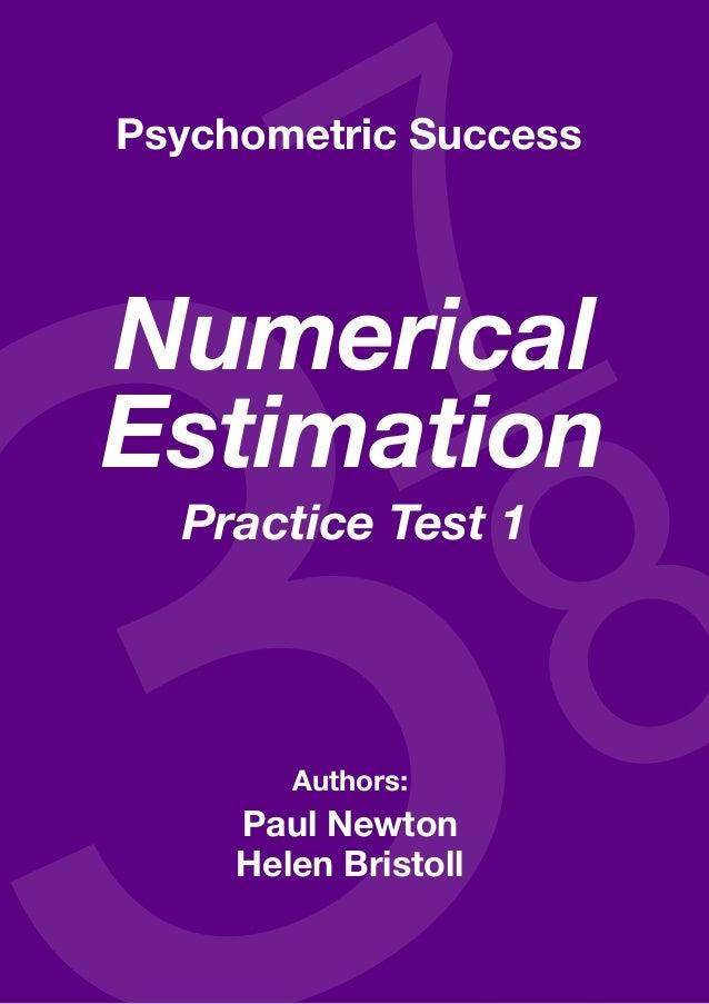 Copyright www.psychometric-success.com Page  Numerical Estimation—Practice Test 1 Authors: Paul Newton Helen Bristoll...