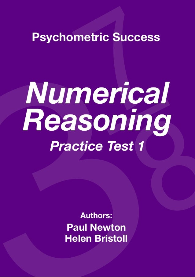Copyright www.psychometric-success.com					 Page  Numerical Reasoning—Practice Test 1 Authors: Paul Newton Helen Bristoll ...
