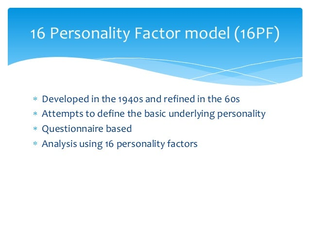 16 personality factor questionnaire test critique The 16 p-f is an objective personality test developed by dr raymond cattell  using factor analysis, cattell categorized 170 adjectives that described human.