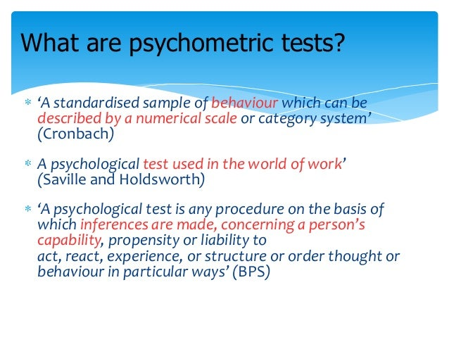 use of psychometric testing Psychometric testing has been used to measure aptitude, intelligence and personality for many years but recently there has been a steep increase in their use in the.