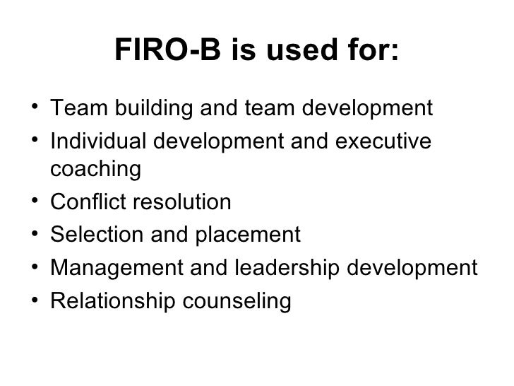 firob firob the fundamental interpersonal relationshipsbehavior View notes - firo-b from mngt 370 at nicholls state firo-b the fundamental interpersonal relationships-behavior developed by will schutz, phd firo-b inclusion control affection expressed and.
