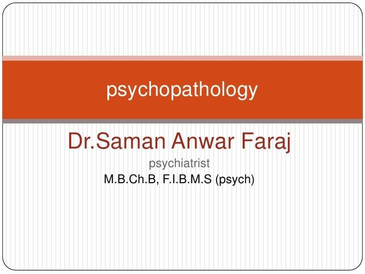 Dr.Saman Anwar Faraj<br />psychiatrist<br />M.B.Ch.B, F.I.B.M.S (psych)<br />psychopathology<br />