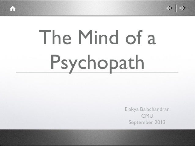 The Mind of a Psychopath Elakya Balachandran CMU September 2013