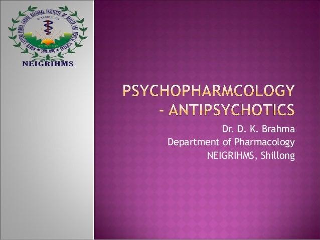 Dr. D. K. Brahma Department of Pharmacology NEIGRIHMS, Shillong