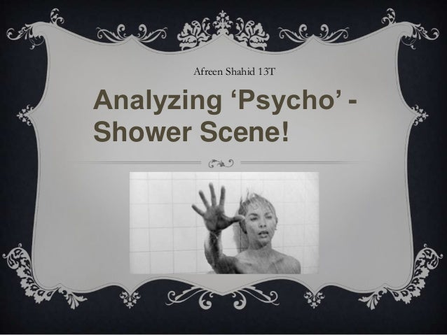 psycho shower scene symbolic analysis The shower scene is further intensified through the mise en scene and music the sharp strings of the violins, violas, and cellos create an orchestra of intensity.