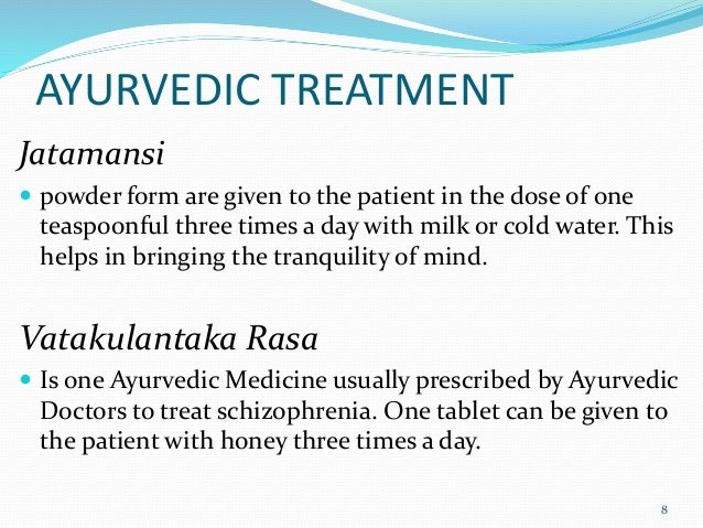 AYURVEDIC TREATMENT Jatamansi  powder form are given to the patient in the dose of one teaspoonful three times a day with...