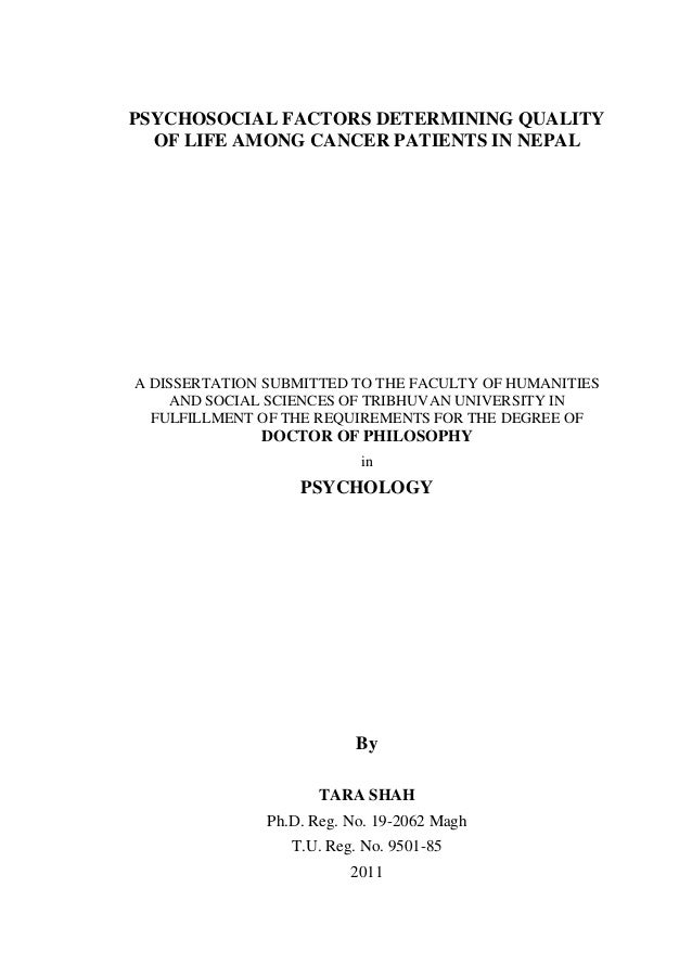PSYCHOSOCIAL FACTORS DETERMINING QUALITY  OF LIFE AMONG CANCER PATIENTS IN NEPALA DISSERTATION SUBMITTED TO THE FACULTY OF...