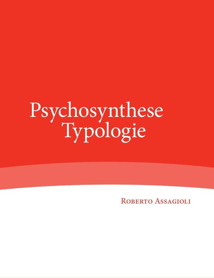 Psychosynthese TypologiePsychosynthese   Typologie              Roberto Assagioli