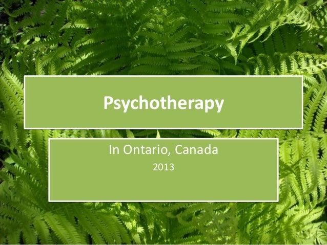 PsychotherapyIn Ontario, Canada       2013