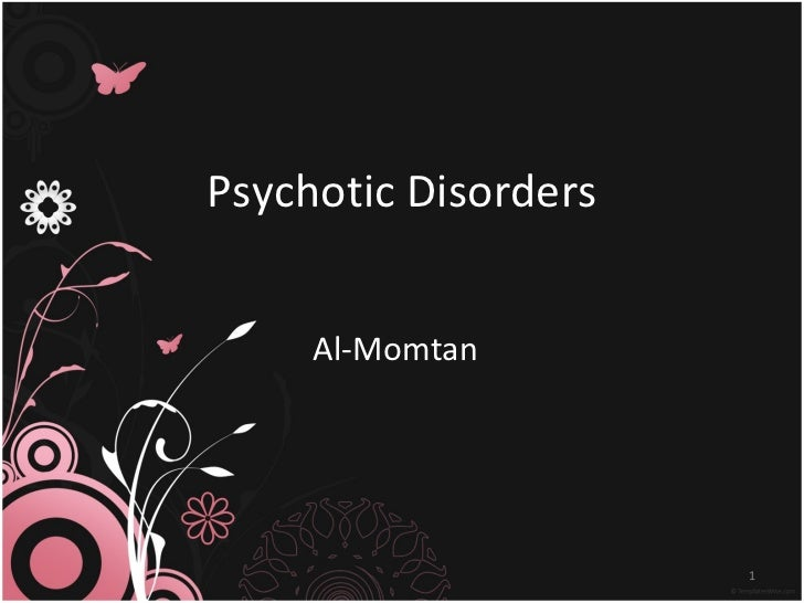 Psychotic Disorders Al-Momtan