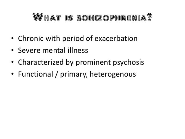 schizophrenia psychosis and occupational functioning deteriorates Diagnosis is something other than psychosis or schizophrenia, eg puerperal psychosis, psychotic depression, severe personality disorder or indeed where there are other physical causes to explain the psychotic symptoms.