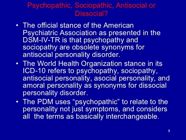 psychopathy and antisocial personality disorder 1 antisocial personality disorder and psychopathy (2 ce hours) after concluding this course learners should be able to: define antisocial personality disorder and.