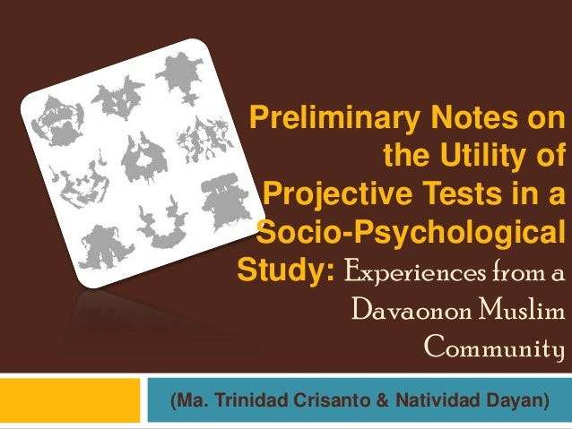 Preliminary Notes on                 the Utility of         Projective Tests in a        Socio-Psychological       Study: ...