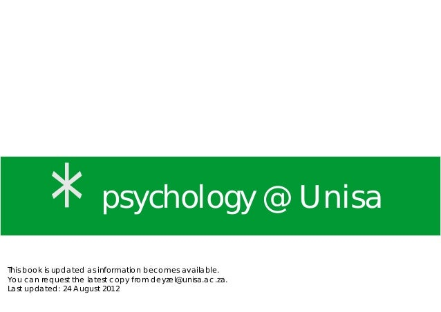 *psychology @ Unisa This book is updated as information becomes available. You can request the latest copy from deyzel@uni...