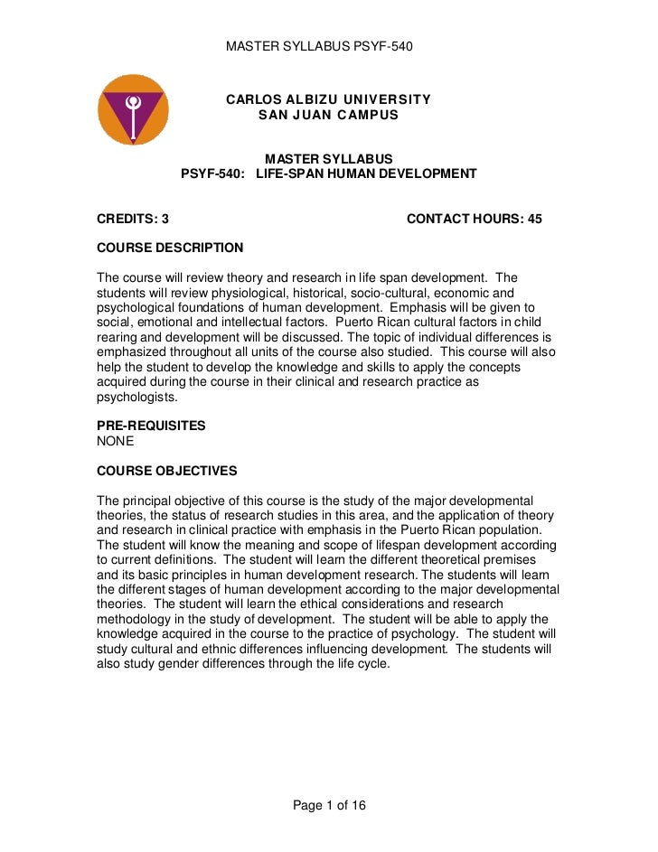 CARLOS ALBIZU UNIVERSITYSAN JUAN CAMPUS<br />MASTER SYLLABUS<br />PSYF-540:   LIFE-SPAN HUMAN DEVELOPMENT <br />CREDITS: 3...