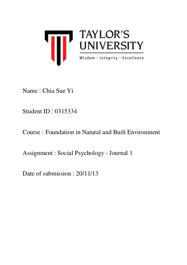 Name : Chia Sue Yi Student ID : 0315334 Course : Foundation in Natural and Built Environment Assignment : Social Psycholog...
