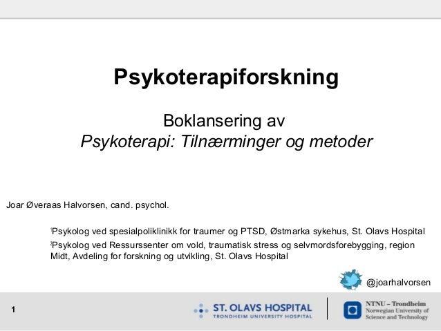 Joar Øveraas Halvorsen, cand. psychol.  1  1Psykolog ved spesialpoliklinikk for traumer og PTSD, Østmarka sykehus, St. Ola...