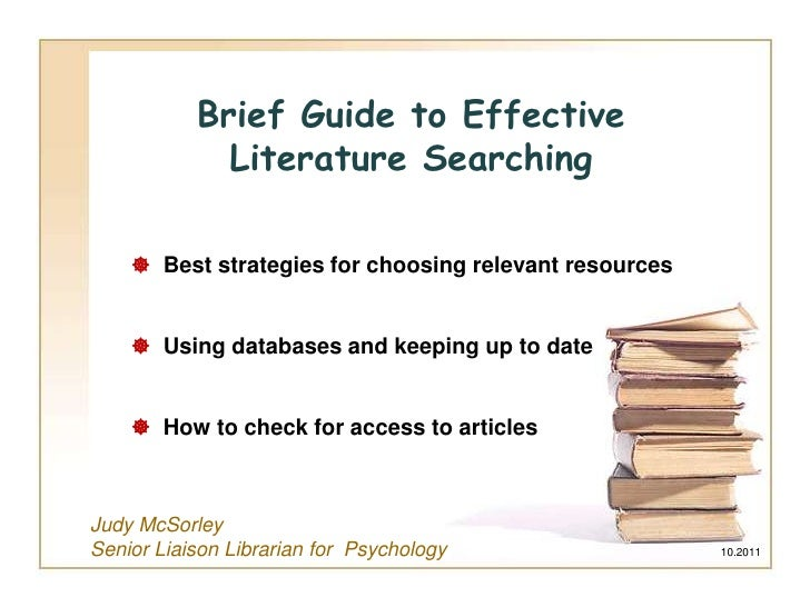 Brief Guide to Effective             Literature Searching     Best strategies for choosing relevant resources     Using ...