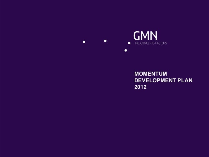 MOMENTUMDEVELOPMENT PLAN2012