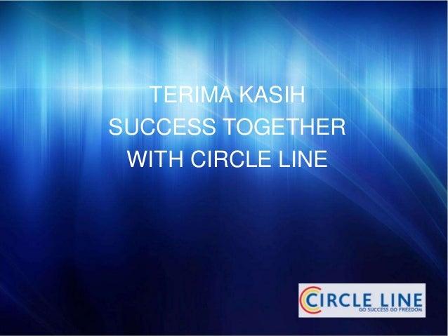 TERIMA KASIH  SUCCESS TOGETHER  WITH CIRCLE LINE