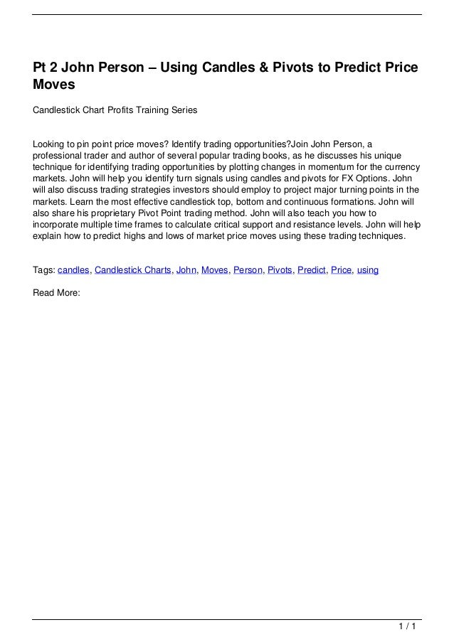 Pt 2 John Person – Using Candles & Pivots to Predict Price                                   Moves                        ...