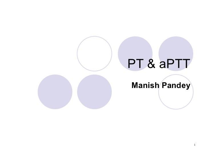 PT & aPTT Manish Pandey