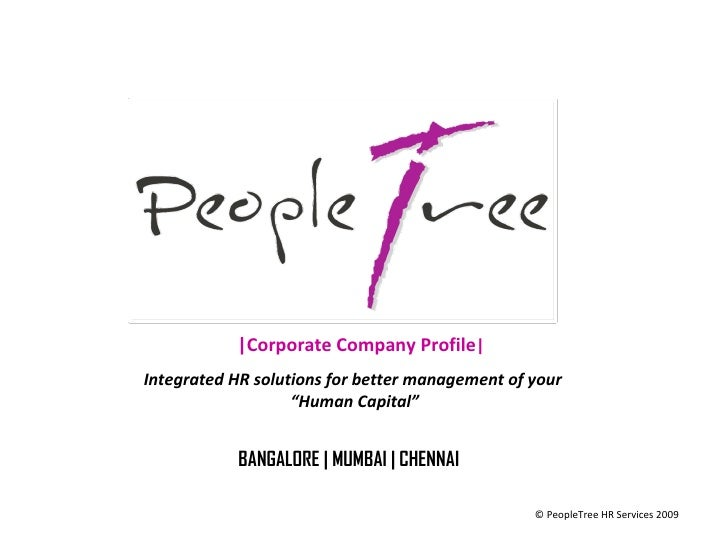 "© PeopleTree HR Services 2009  BANGALORE | MUMBAI | CHENNAI Integrated HR solutions for better management of your  "" Human..."