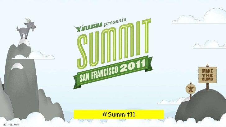 #Summit11<br />2011.06.10 v4<br />