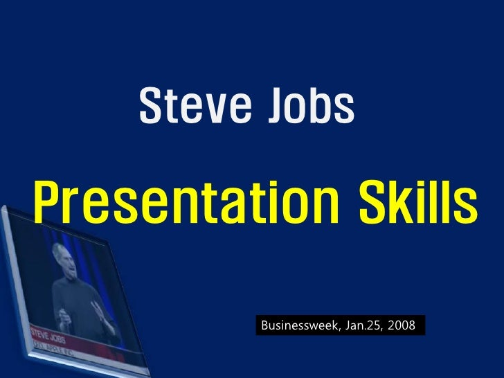Steve Jobs  Presentation Skills           Businessweek, Jan.25, 2008