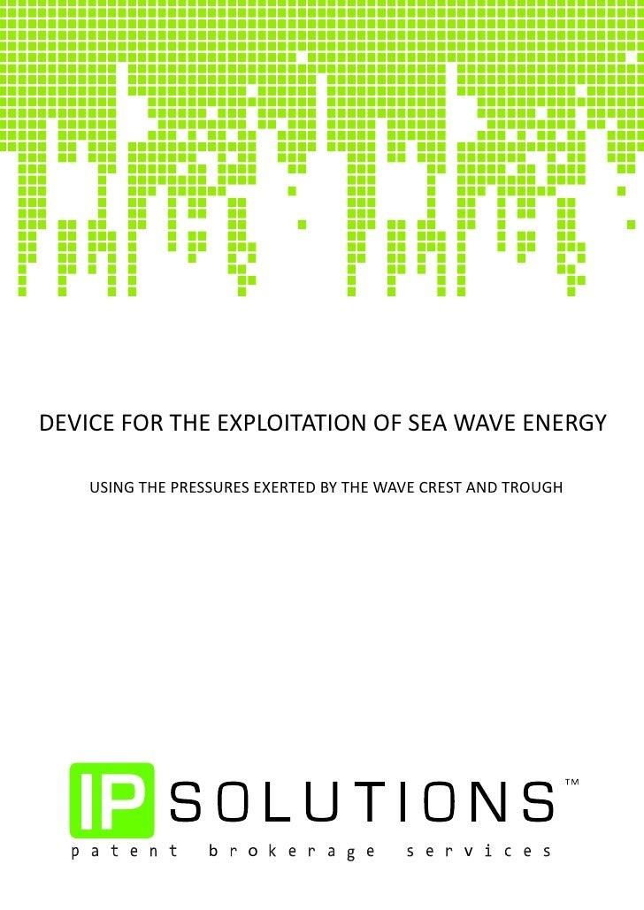 DEVICE FOR THE EXPLOITATION OF SEA WAVE ENERGY             b   o                v
