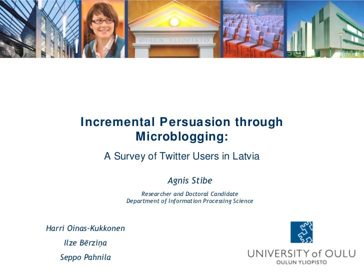 Agnis Stibe Researcher and Doctoral Candidate Department of Information Processing Science Incremental Persuasion through ...