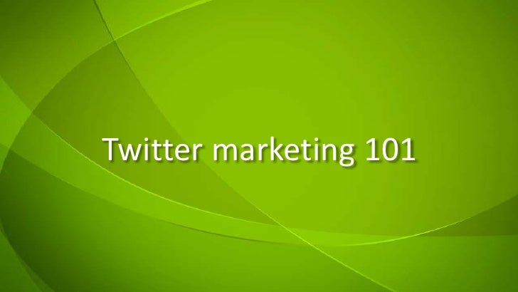Twitter marketing 101<br />