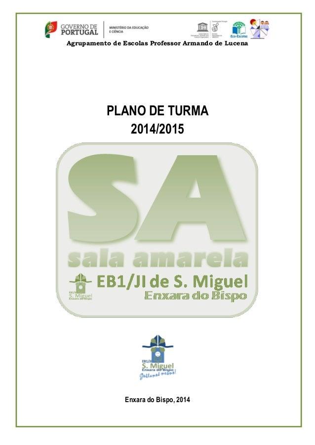 Agrupamento de Escolas Professor Armando de Lucena PLANO DE TURMA 2014/2015 Enxara do Bispo, 2014