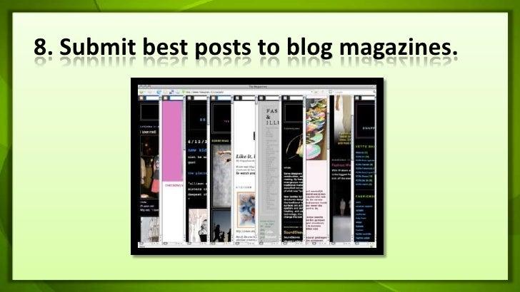 8. Submit best posts to blog magazines.<br />