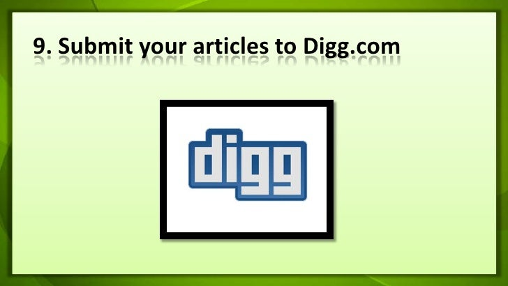 9. Submit your articles to Digg.com<br />