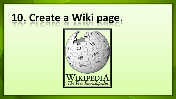 10. Create a Wiki page.<br />