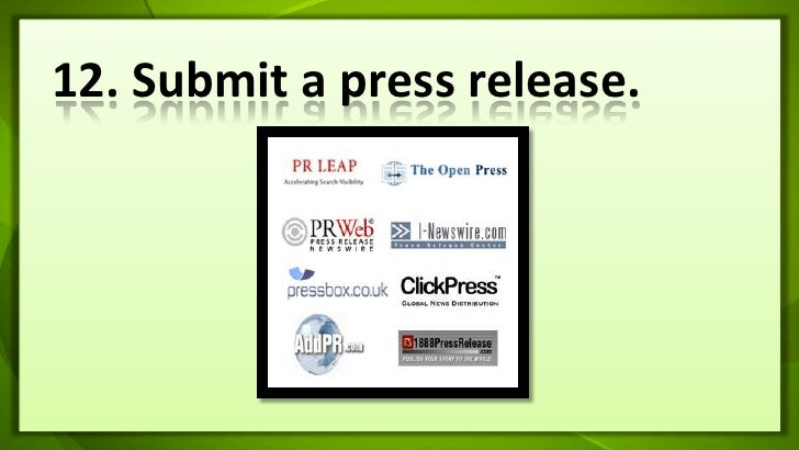 12. Submit a press release.<br />