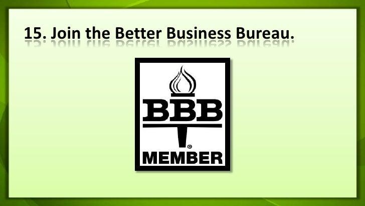 15. Join the Better Business Bureau.<br />