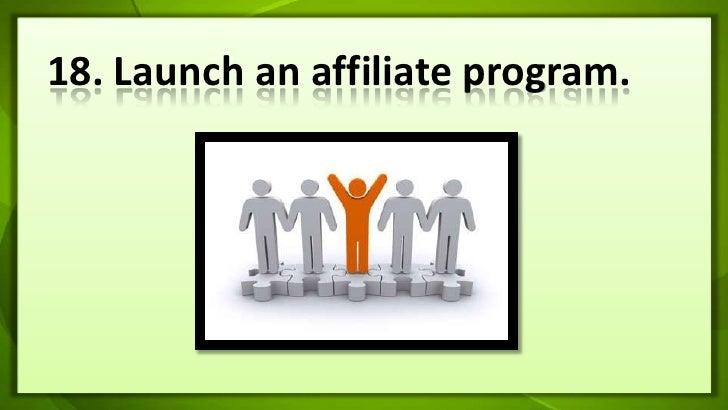 18. Launch an affiliate program.<br />