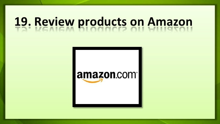 19. Review products on Amazon<br />